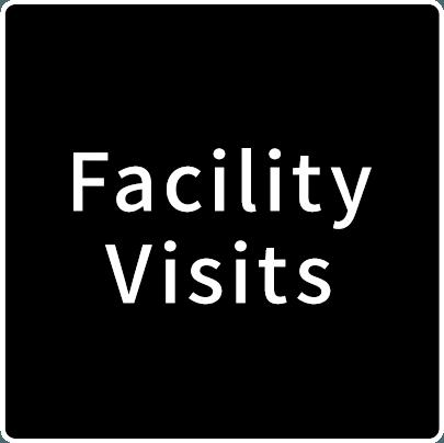 Facility Visits